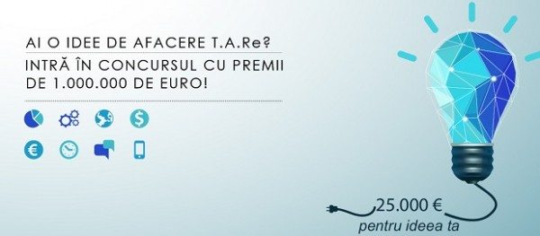 "Ai o idee de afacere T.A.Re?""  Poti castiga prin concurs 25.000 de euro – bani de START-UP!"